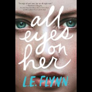 All Eyes on Her L.E. Flynn