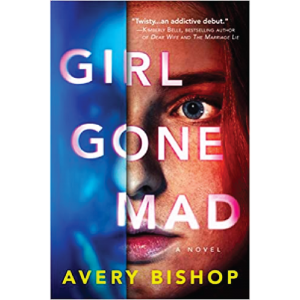 Girl Gone Mad by Avery Bishop