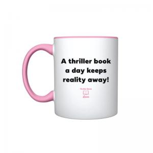 A Thriller Book a Day Keeps Reality Away Mug
