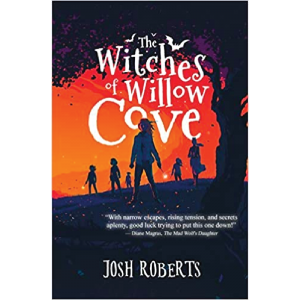 The Witches of Willow Cove by Josh Roberts