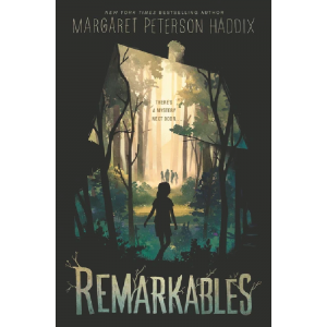 Remarkables by Margaret Peterson Haddix