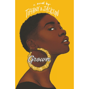 Grown by Tiffany D Jackson