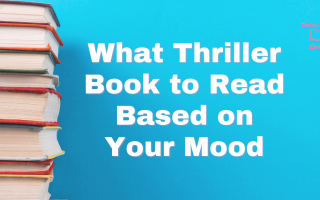 What Thriller Book to Read Based on Your Mood