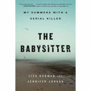 The Babysitter My Summer with a Serial Killer